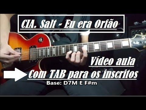 Vídeo aula / Eu era Orfão - CIA Salt + TAB para os inscritos (Guitarra)