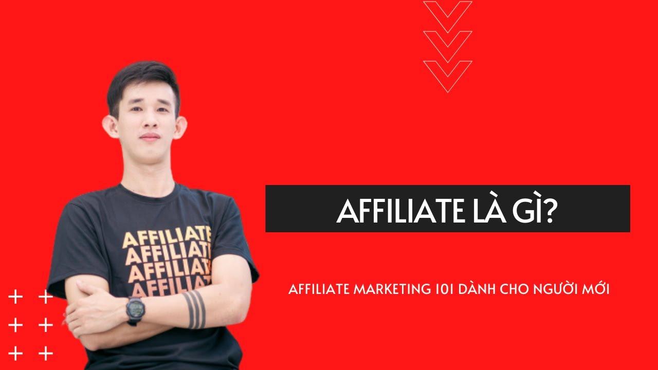 Affiliate Marketing là gì? Tổng quan về hình thức Affiliate Marketing