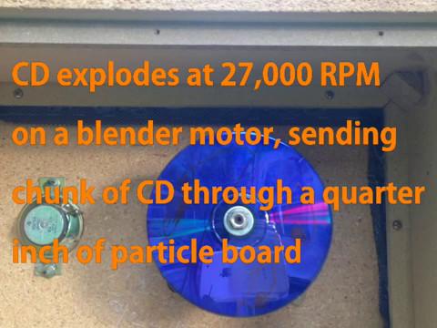 CD Explodes at 27,000RPM sending chunk trough WOOD!