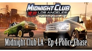 Midnight Club LA Ep 4   Police Chase