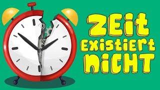 Zeit existiert nicht und wir werden es in einem 10-minütigen Video demonstrieren!