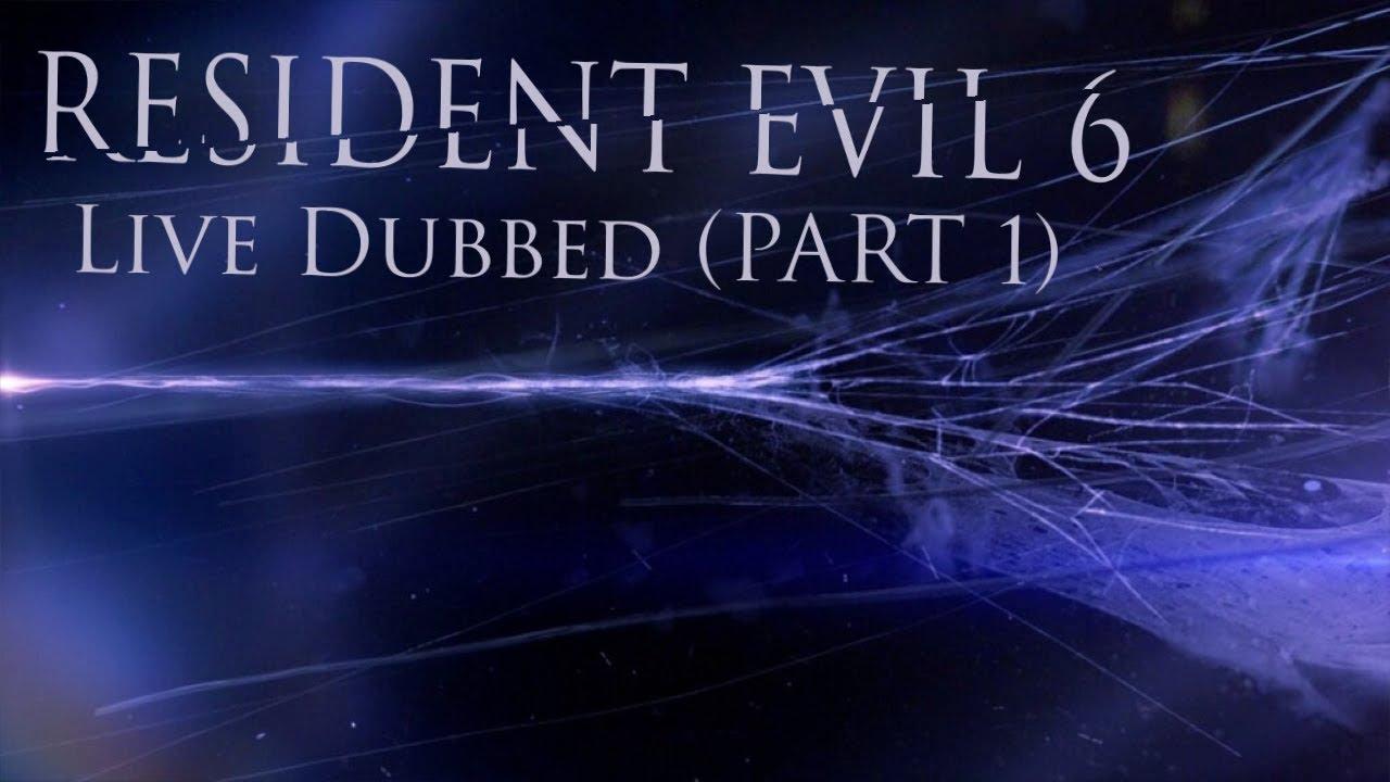 Resident Evil 6 | Live Dubbed (PART 1)