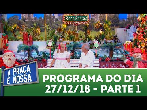 A Praça é Nossa (27/12/18) | Parte 1