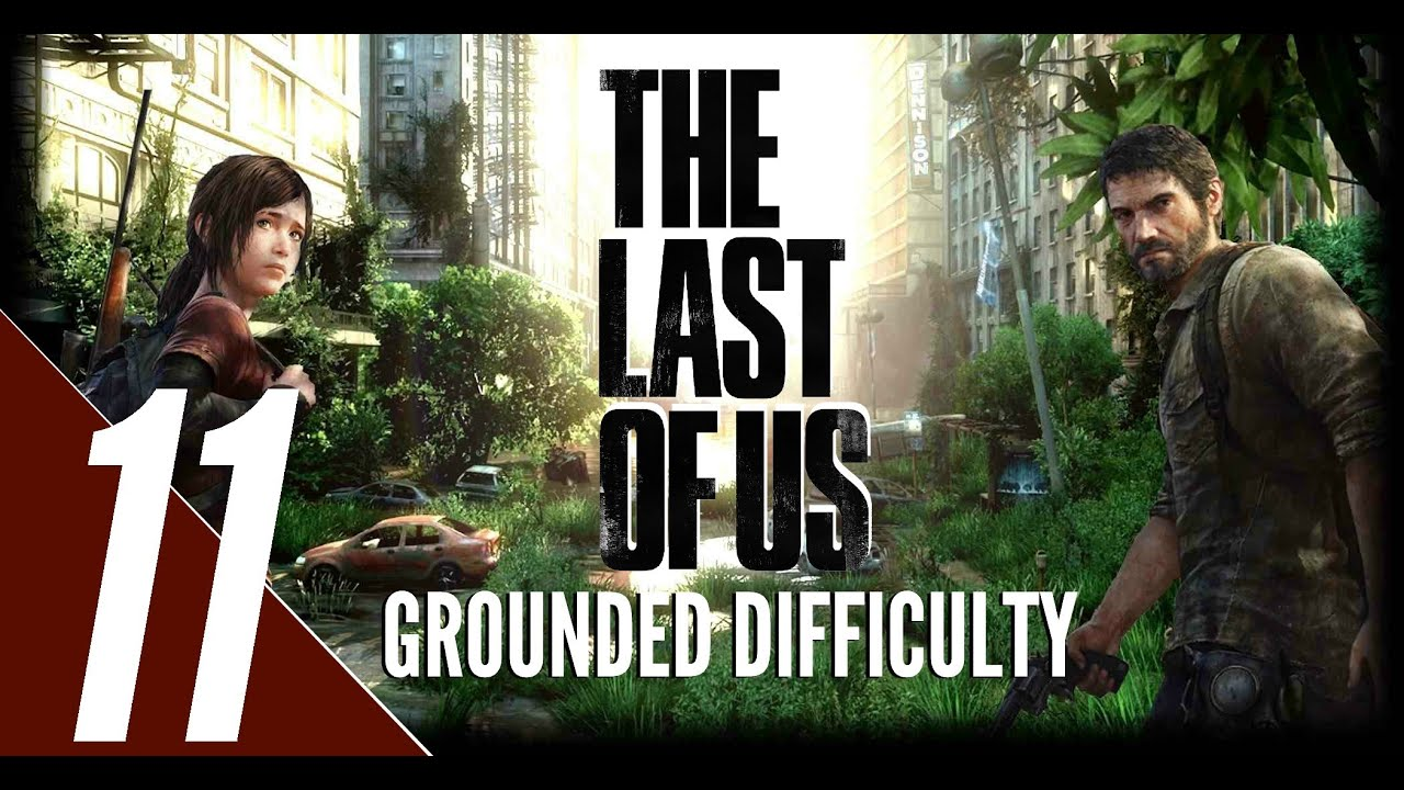 the last of us grounded difficulty walkthrough part 11