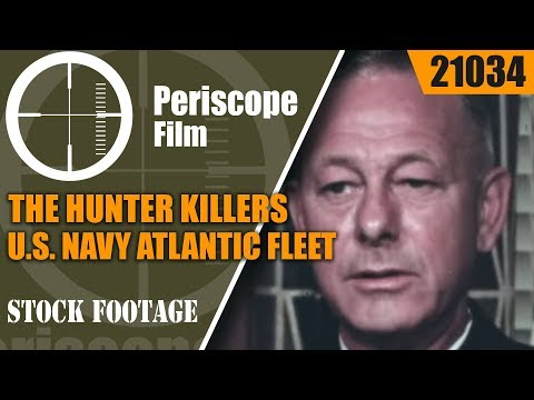THE HUNTER KILLERS  U.S. NAVY ATLANTIC FLEET ANTI-SUBMARINE WARFARE FILM 21034