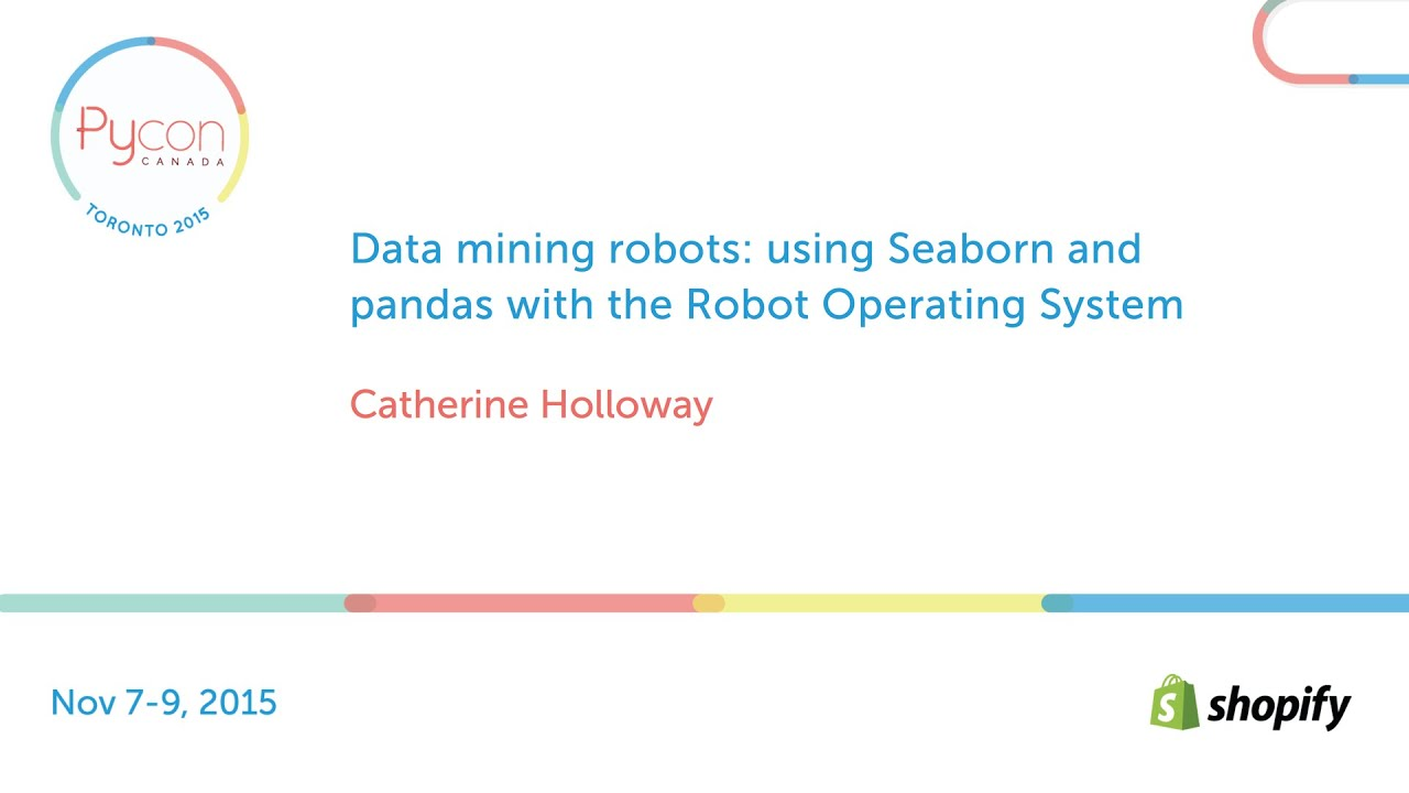 Data mining robots: using Seaborn and pandas with the Robot Operating  System (Catherine Holloway)