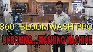 UNBOXING Whirlpool 360° bloomwash pro new model launch leatest|| DEMO AND UNBOXING
