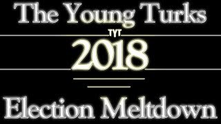 The Young Turks Election Meltdown 2018 Here We Go Again