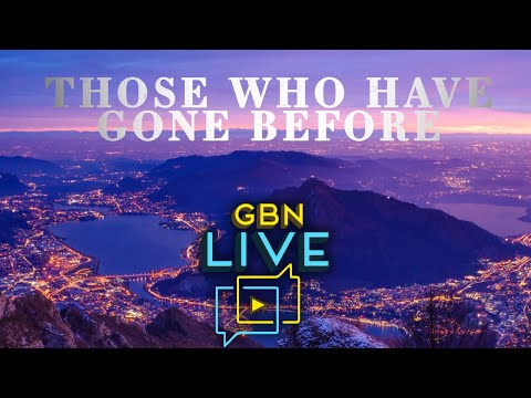 GBNLive - Episode 159 - Those Who Have Gone on Before