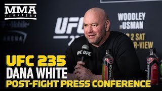 UFC 235: Dana White Post-Fight Press Conference - MMA Fighting