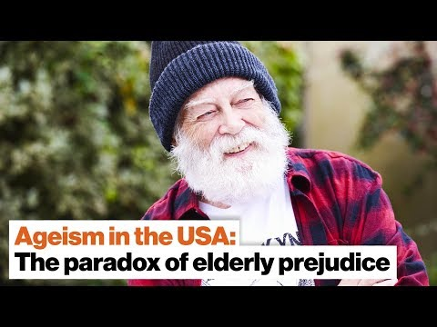 Ageism in the USA: The paradox of prejudice against the elderly | Ashton Applewhite