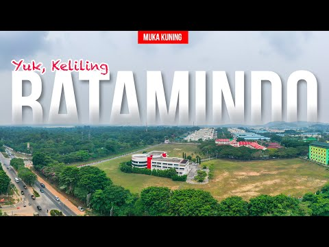 Welcome to Batam! Yuk, Keliling Batamindo Industrial Park Muka Kuning | Update 2020