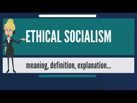 What is ETHICAL SOCIALISM? What does ETHICAL SOCIALISM mean? ETHICAL SOCIALISM meaning & explanation