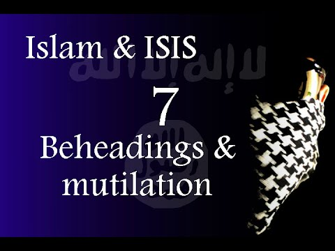 Islam & ISIS - Beheadings & Mutilation of the dead