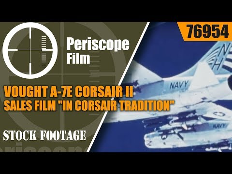 "VOUGHT A-7E CORSAIR II SALES FILM ""IN CORSAIR TRADITION"" 76954"