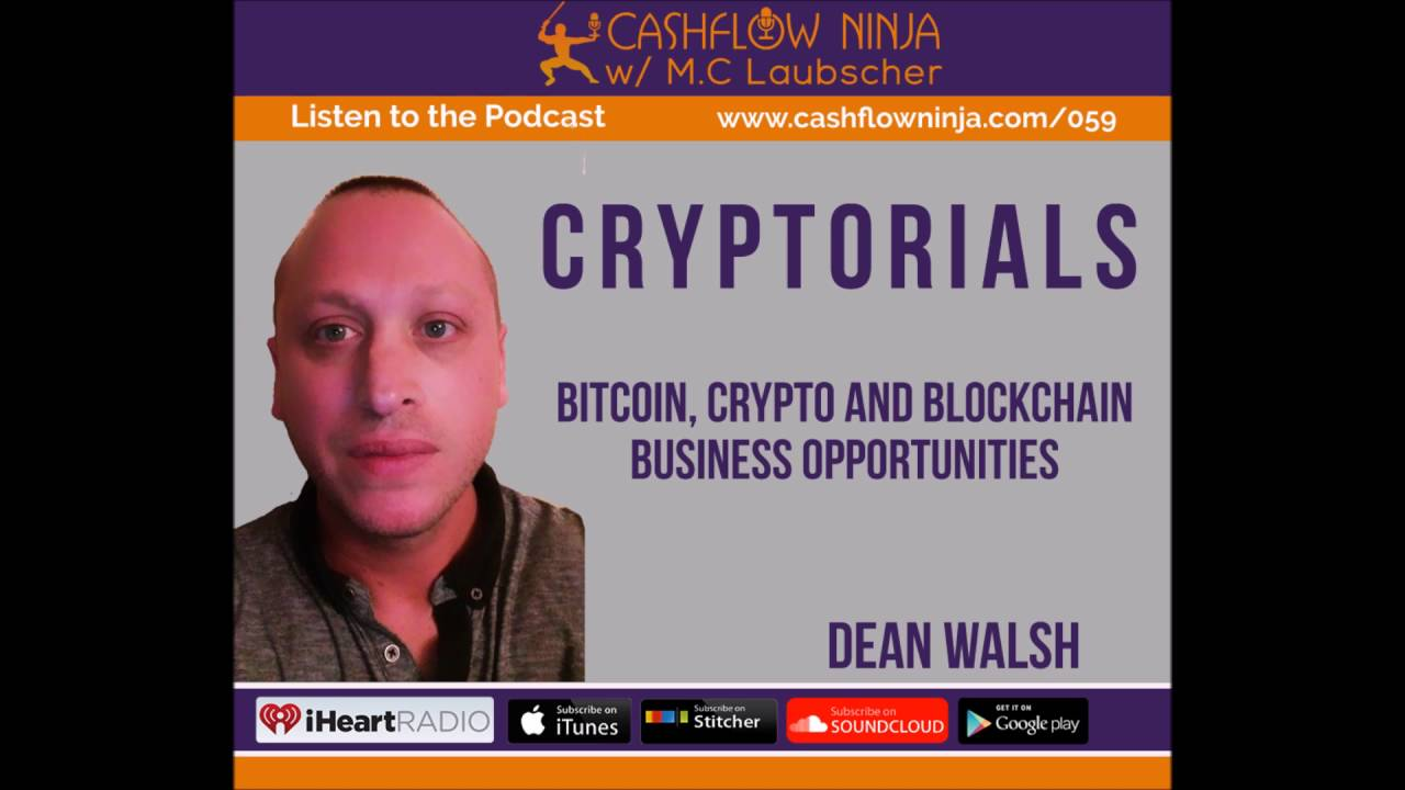 059: Dean Walsh: Bitcoin, Crypto and Blockchain Business Opportunities