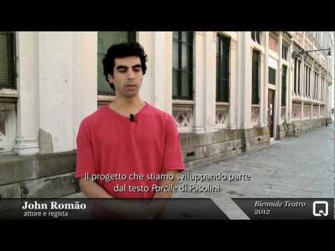 Biennale Teatro 2012 - John Romão (intervista)