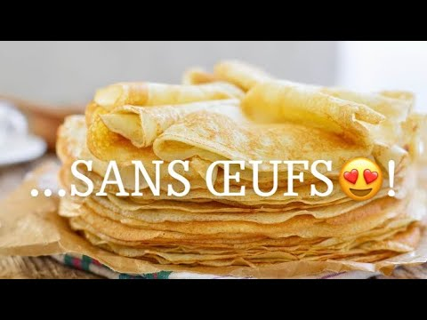 recette-de-crêpes-sans-Œufs-!!