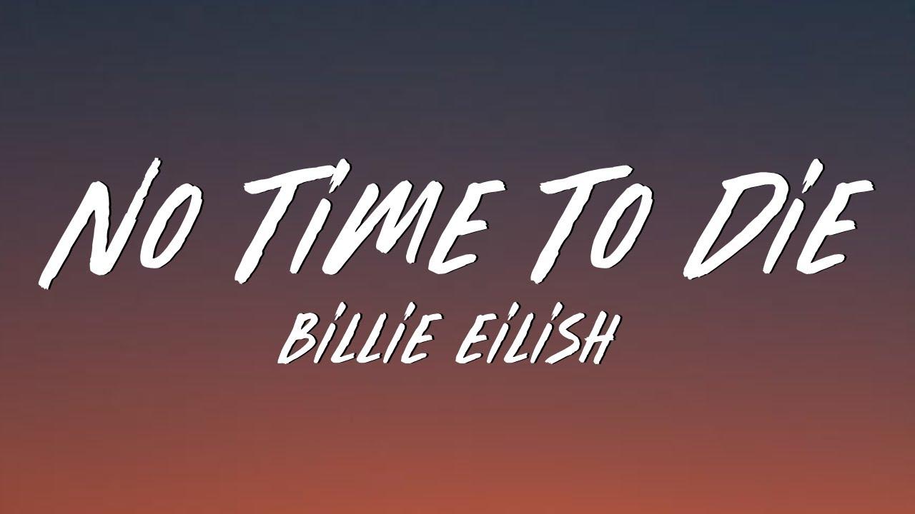 Billie Eilish — No Time To Die (Lyrics)