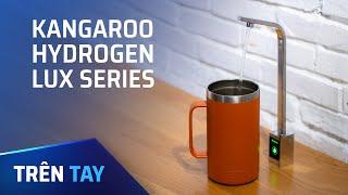 Trên tay máy lọc nước Kangaroo Hydrogen Lux Series