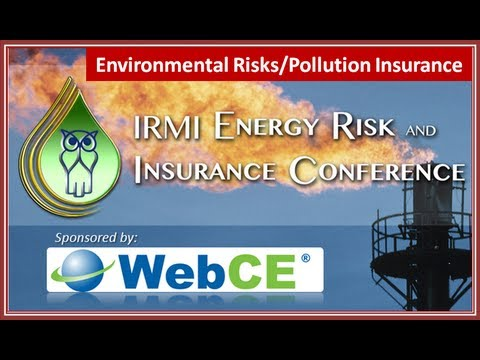 IRMI Energy Conference Review: Environmental Risk & Pollution Insurance