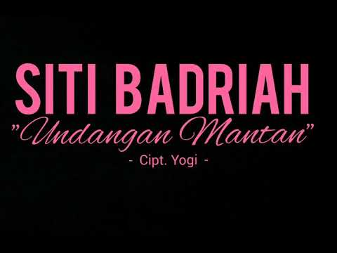 Siti Badriah - Undangan Mantan (Lyric Video)
