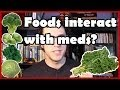 Foods Interact with Medications?