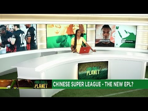 Exodus of top African players to the Chinese League [Football Planet]