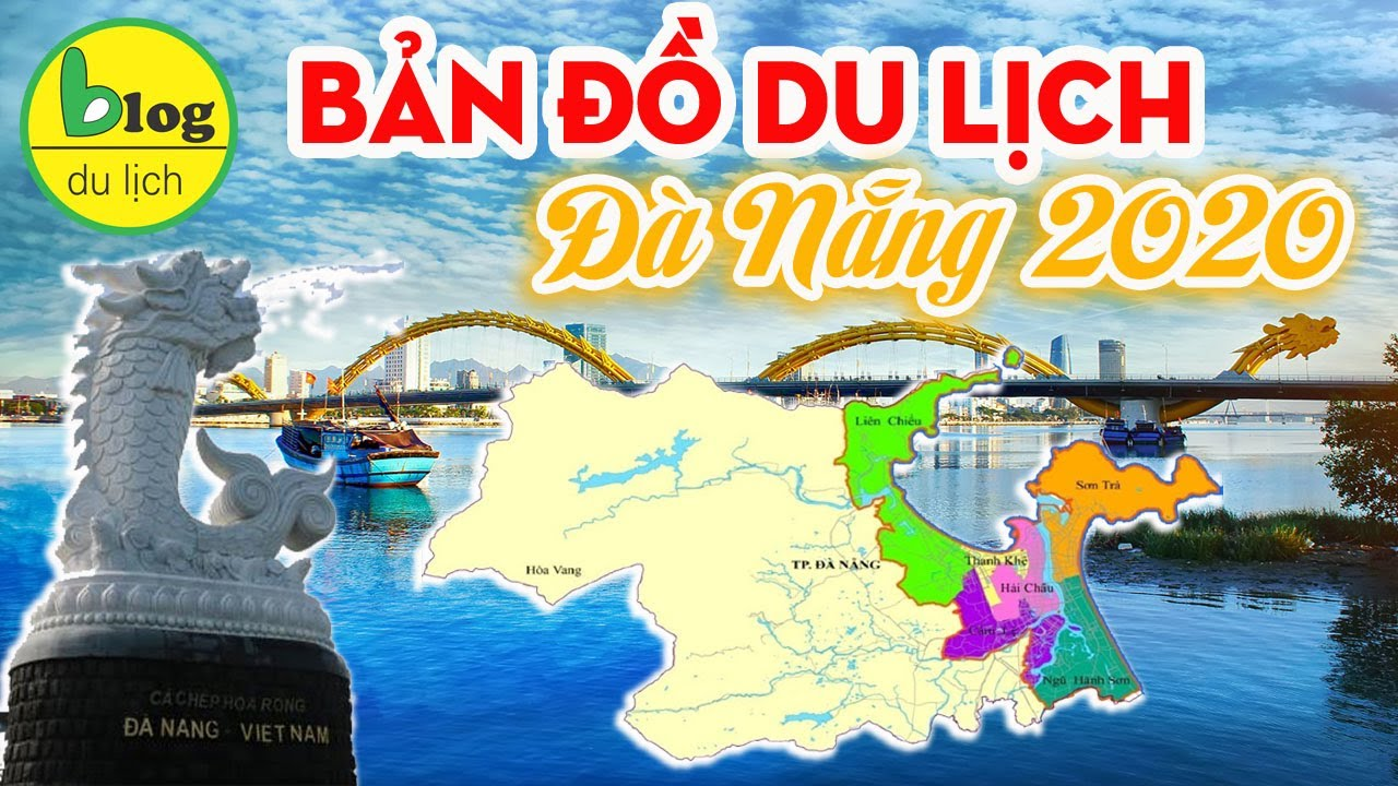 Bản đồ du lịch Đà Nẵng 2020 bằng video chi tiết nhất