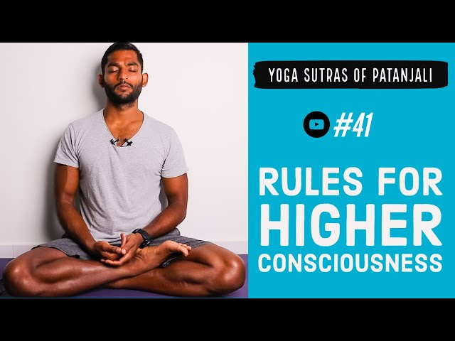 #41. Rules for higher consciousness   Yoga Sutras of Patanjali
