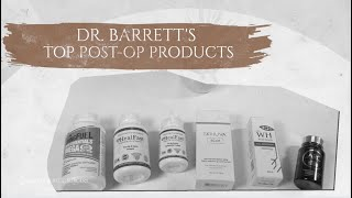 Top 5 Post-Op Care Products |Curated by Dr. Barrett