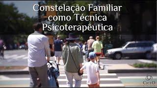 Constelação Familiar Como Técnica Psicoterapêutica | Ciclo CEAP