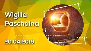 Wigilia Paschalna [20.04.2019] - Na żywo