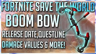 FORTNITE STW: BOOM BOW STATS, DAMAGE VALUES & RELEASE DATE & OTHER FAQs!