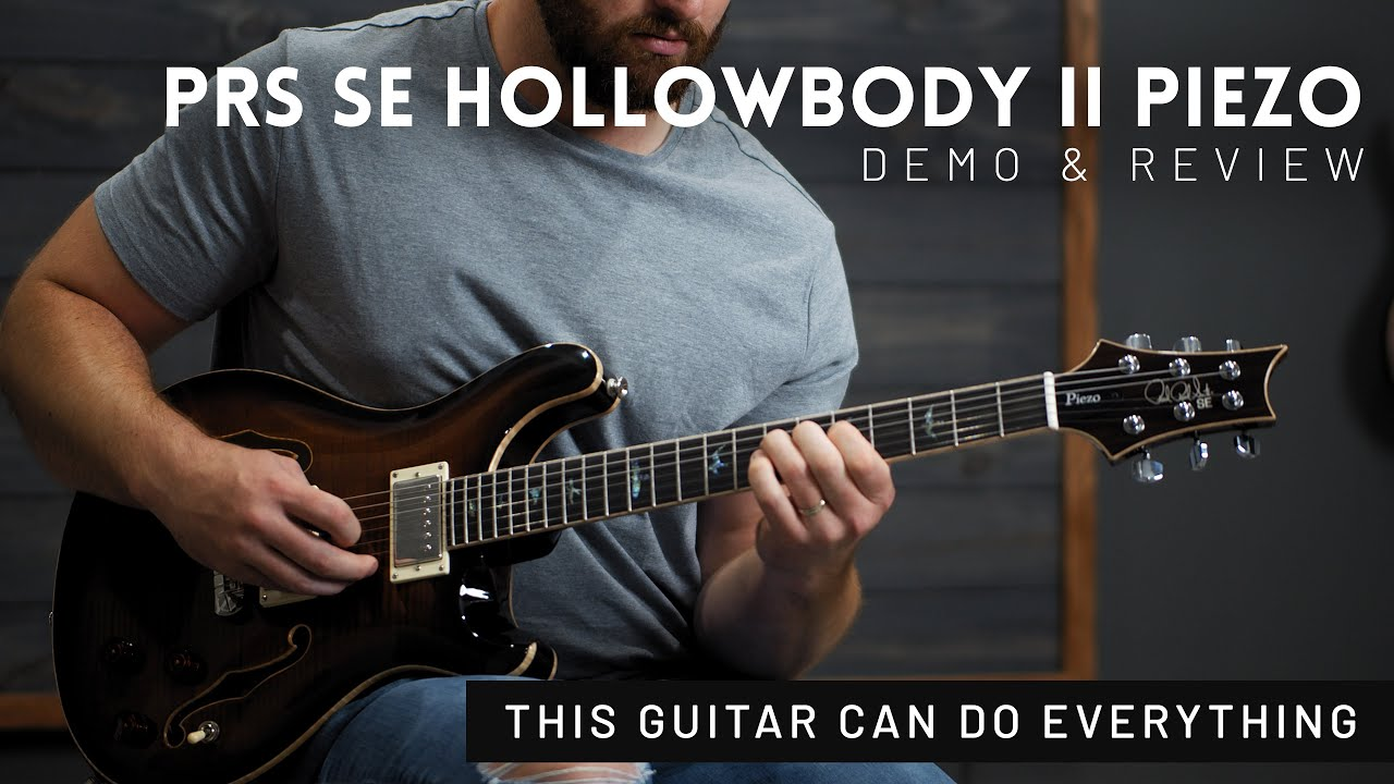 PRS SE Hollowbody II Piezo Review // One guitar that can do everything!