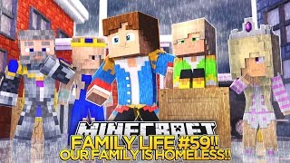 Minecraft FAMILY LIFE #59 - OUR FAMILY IS HOMELESS!! Little Donny Minecraft Custom Roleplay
