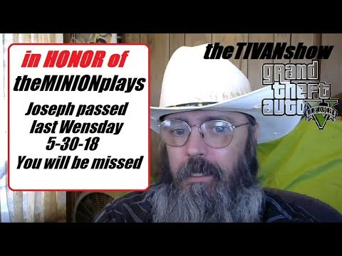 GTA 5 = in HONOR of our good friend theMINIONplays #TEAMLIVE - he passed away 5-30-2018