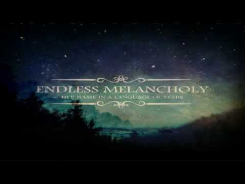 Endless Melancholy - Her Name In A Language Of Stars (Full Album)