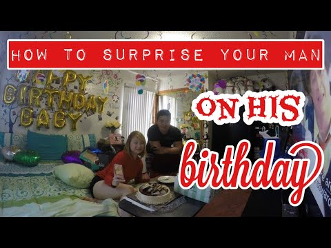 How To Surprise Your Man On His Birthday