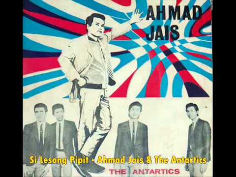 Si Lesong Pipit - Ahmad Jais & The Antartics