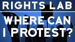 Where Can I Protest? | Rights Lab