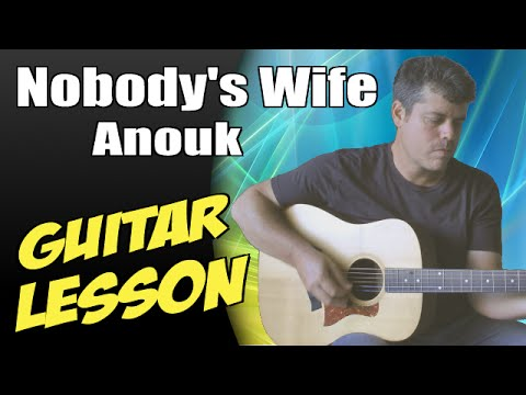 Nobodys Wife Guitar Lesson Tutorial Cover Tabs Anouk