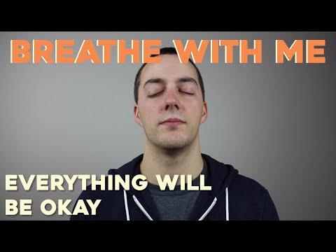 BREATHE WITH ME - Everything Will Be Okay Meditation