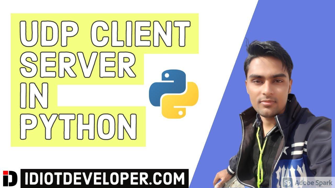 UDP Client Server in Python | Socket Programming in Python