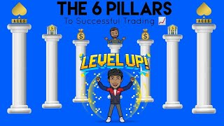 THE 6 PILLARS TO BE A SUCCCESFUL TRADER! *MUST WATCH*