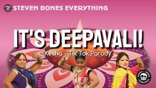 It's Deepavali! (Kesha Tik Tok Parody)