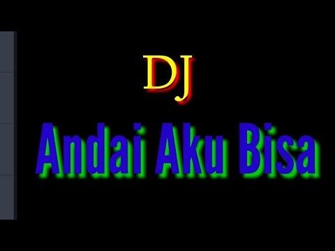 DJ ANDAI AKU BISA || 🔊🎶🎵(Cover)