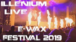 Illenium Live E-WAX Festival 2019