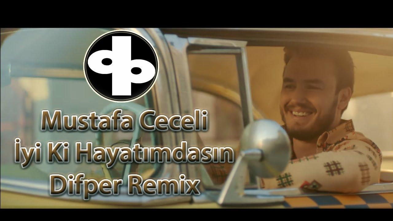 Mustafa Ceceli Iyiki Hayatimdasin Difper Remix Youtube
