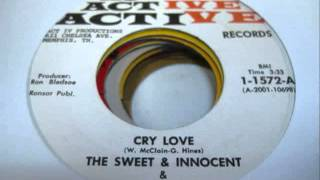 Cry Love -  The Sweet & Innocent & The Memphis Mustanges